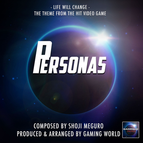 Life Will Change (From 'Persona 5') by Gaming World