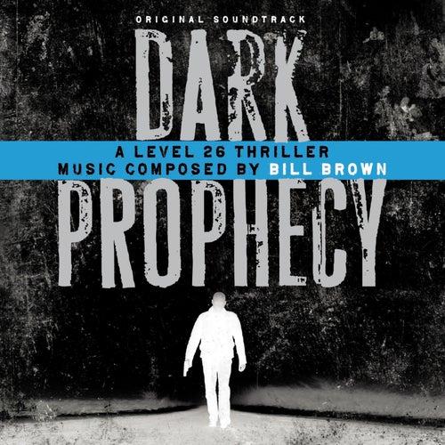 Dark Prophecy (Original Soundtrack) by Bill Brown