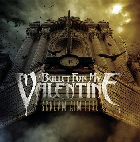 Scream Aim Fire von Bullet For My Valentine