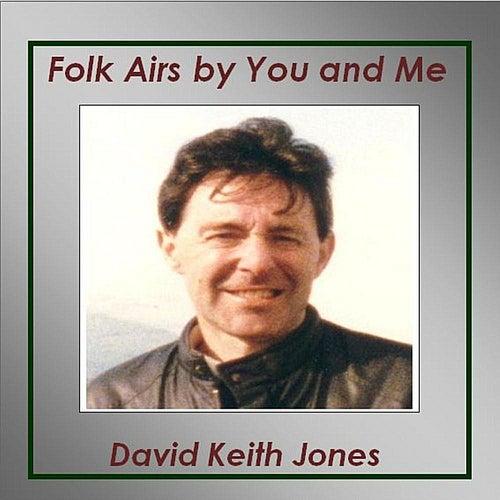 Folk Airs By You and Me de David Keith Jones