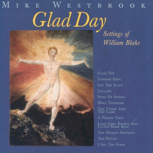 Glad Day(Settings Of William Blake) de Mike Westbrook