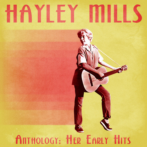 Anthology: Her Early Hits (Remastered) de Hayley Mills