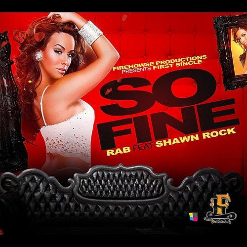 So Fine (feat. Shawn Rock) by Rab