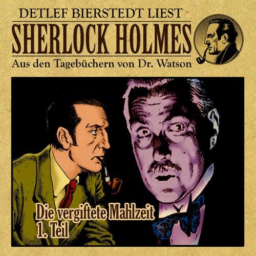 Die vergiftete Mahlzeit 1. Teil (Sherlock Holmes: Aus den Tagebüchern von Dr. Watson) von Sherlock Holmes