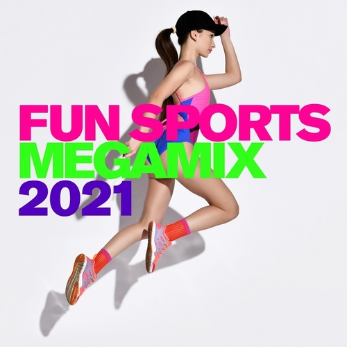 Fun Sports Megamix 2021 by Various Artists