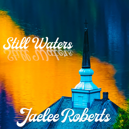 Still Waters by Jaelee Roberts
