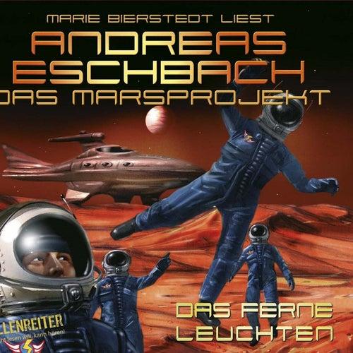 Folge 1: Das Marsprojekt - Das ferne Leuchten von Andreas Eschbach