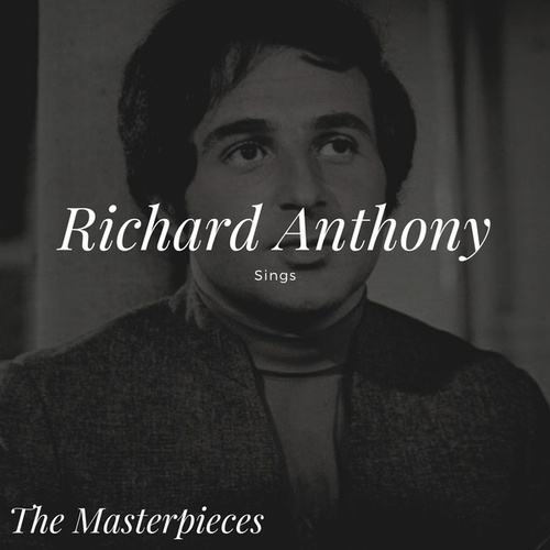 Richard Anthony Sings - The Masterpieces by Richard Anthony
