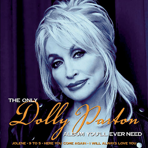 The Only Dolly Parton Album You'll Ever Need de Dolly Parton