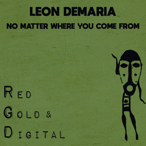No Matter Where You Come From by Leon Demaria