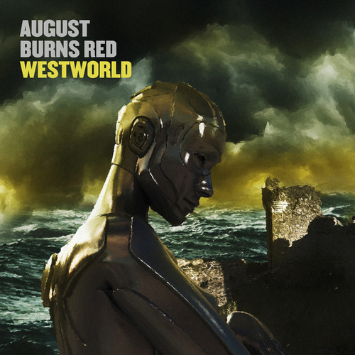 Westworld by August Burns Red