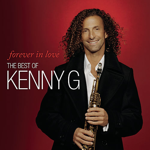 Forever In Love: The Best Of Kenny G de Kenny G