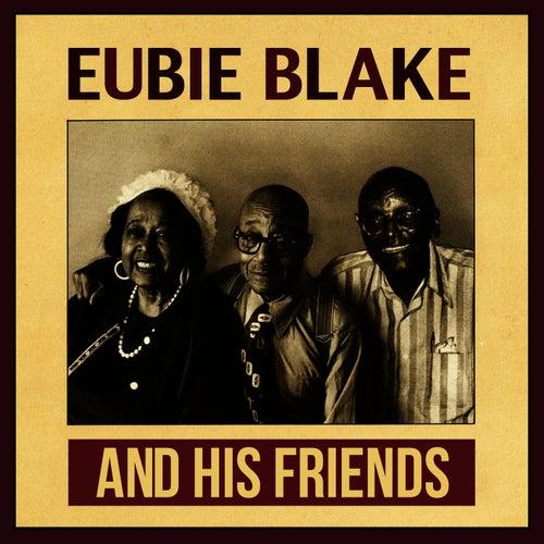 And His Friends de Eubie Blake