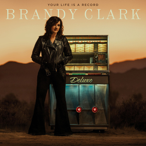 Your Life is a Record (Deluxe Edition) by Brandy Clark