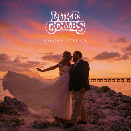 Forever After All by Luke Combs
