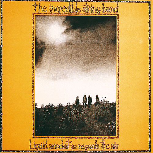 Liquid Acrobat As Regards The Air by The Incredible String Band