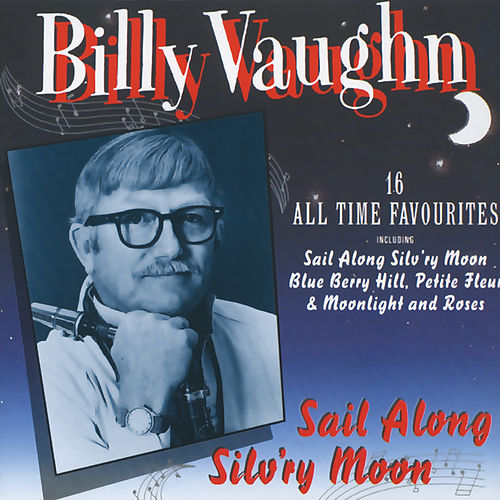 Sail Along Silv'ry Moon von Billy Vaughn