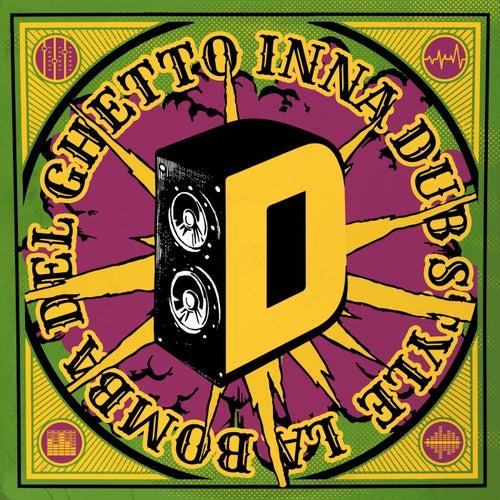 Lado D: La Bomba del Ghetto Inna Dub Style! by La Bomba del Ghetto