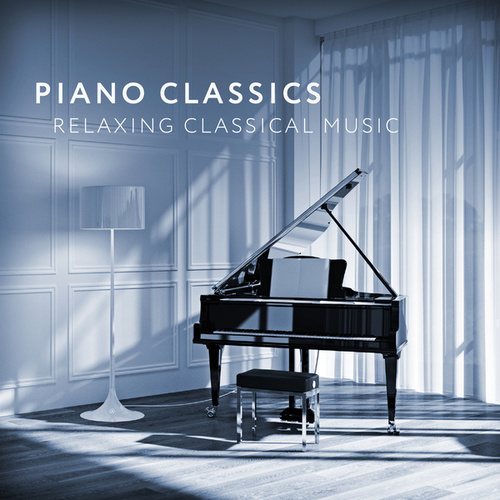 Piano Classics - Relaxing Classical Music by Various Artists