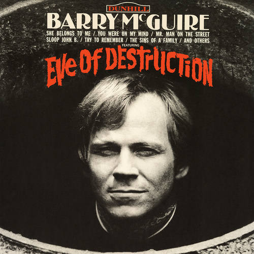 Eve Of Destruction by Barry McGuire