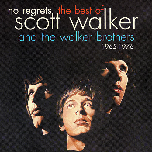 No Regrets - The Best Of Scott Walker & The Walker Brothers 1965 - 1976 de The Walker Brothers
