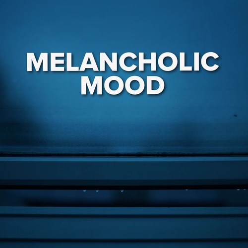 Melancholic Mood de Various Artists