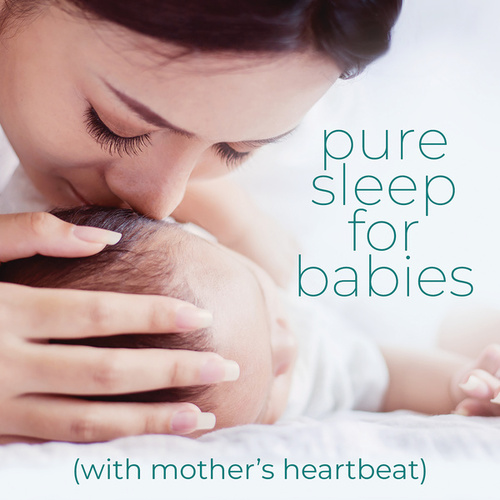 Pure Sleep For Babies: With Mother's Heartbeat by Lebensgeist