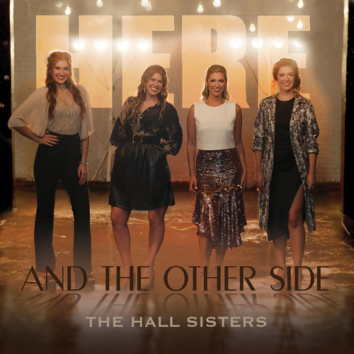 Here & The Other Side by The Hall Sisters