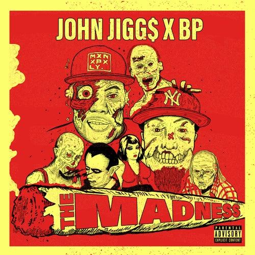 The Madness by John Jigg$