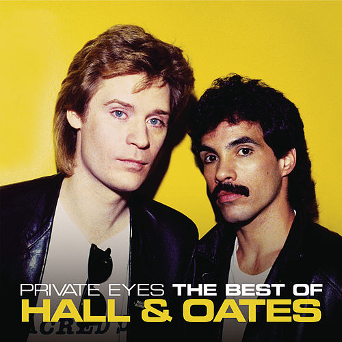Private Eyes: The Best Of Hall & Oates de Daryl Hall & John Oates