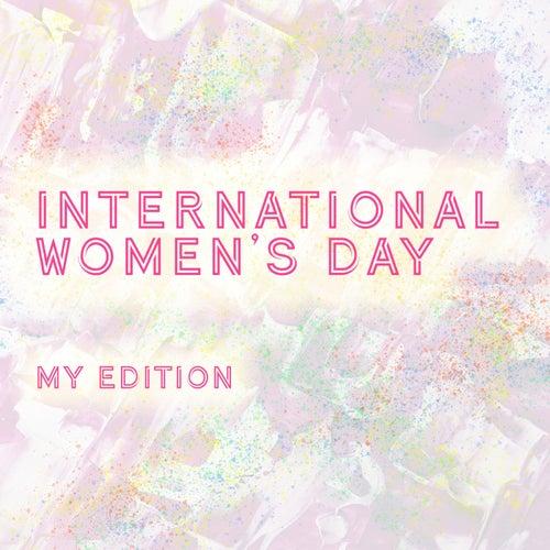 International Women's Day - MY Edition von Various Artists