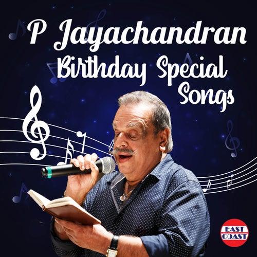 P. Jayachandran Birthday Special Songs by P. Jayachandran