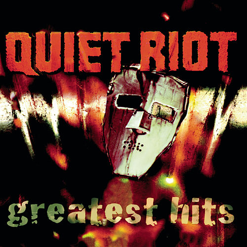 QUIET RIOT - GREATEST HITS by Quiet Riot