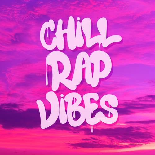 Chill Rap Vibes by Various Artists