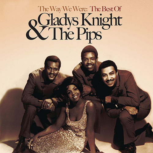 The Way We Were: The Best Of Gladys Knight & The Pips by Gladys Knight