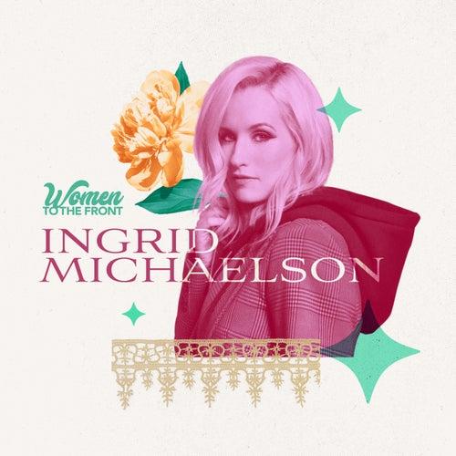 Women To The Front: Ingrid Michaelson de Ingrid Michaelson