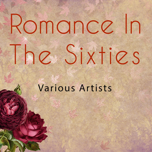 Romance in the Sixties by Various Artists