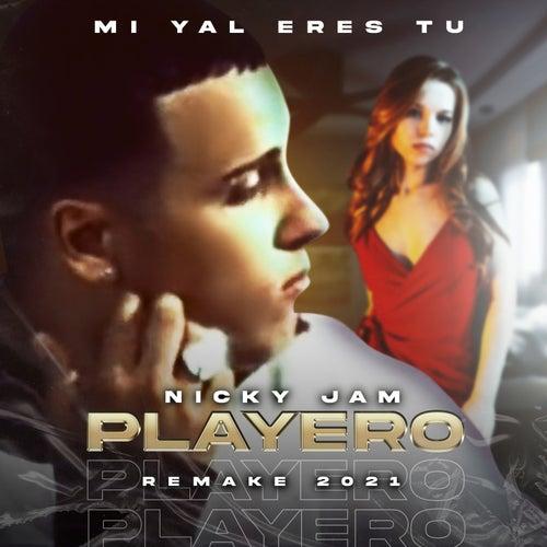 Mi Yal Eres Tu (Remake 2021) by Nicky Jam