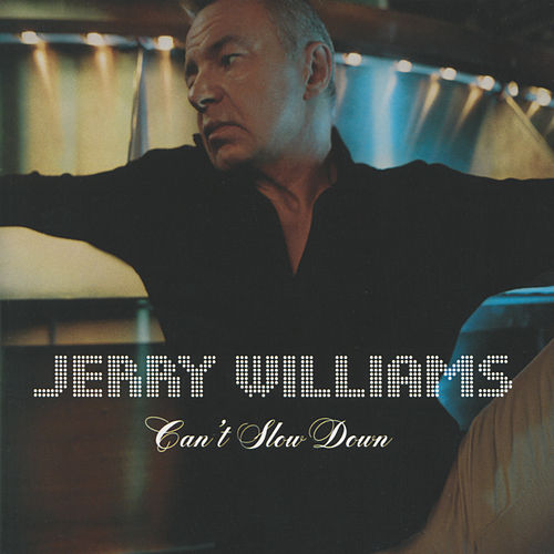 Can't Slow Down de Jerry Williams