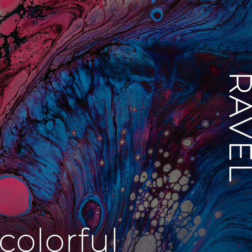 Ravel - Colorful by Maurice Ravel