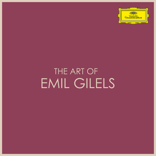 The Art of Emil Gilels by Emil Gilels