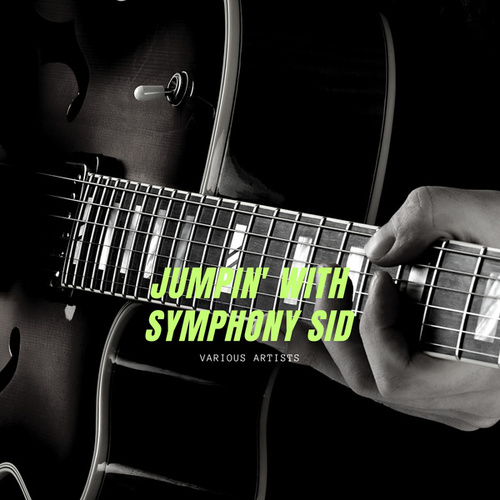 Jumpin' With Symphony Sid by Various Artists
