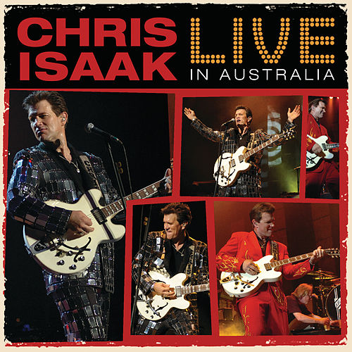 Live In Australia by Chris Isaak