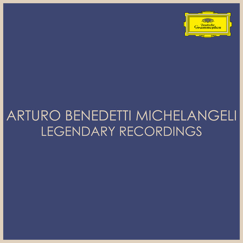 Arturo Benedetti Michelangeli - Legendary Recordings von Arturo Benedetti Michelangeli