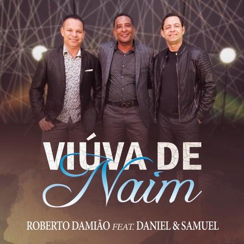 Viúva de Naim (feat. Daniel e Samuel) de Roberto Damião