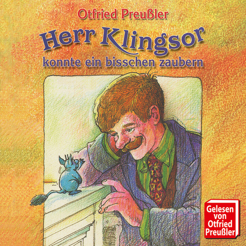 Herr Klingsor konnte ein bißchen zaubern von Otfried Preußler