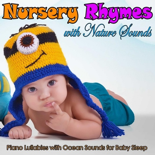Nursery Rhymes with Nature Sounds: Piano Lullabies with Ocean Sounds for Baby Sleep by Sleeping Baby Songs