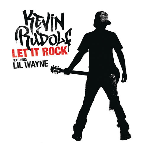 Let It Rock de Kevin Rudolf