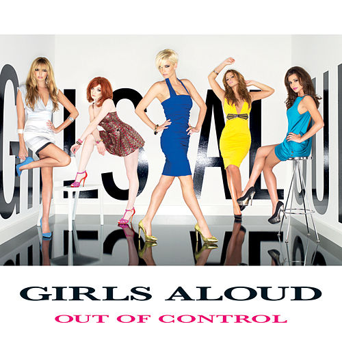 Out Of Control fra Girls Aloud