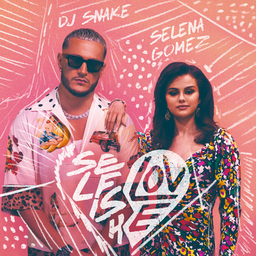 Selfish Love by DJ Snake
